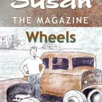 COMING THIS SUMMER: Susan the Magazine Vol. 4: Wheels