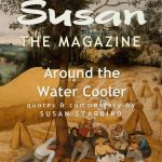NEW: Susan The Magazine Vol. 3: Around The Water Cooler